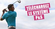 Le système P&S