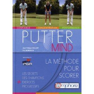 Putter Mind : La Méthode pour Scorer