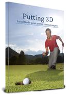 Putting 3D :La méthode pour putter comme un pro