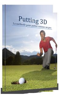 Putting 3D : La Méthode pour Putter comme un Pro