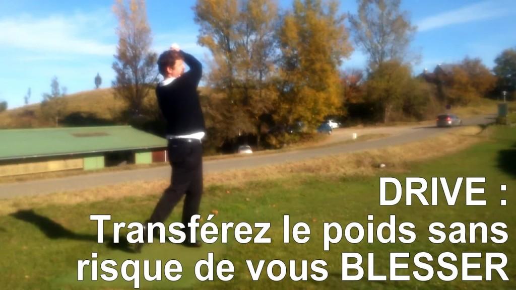 Driver : le transfert de poids en 2 mouvements pour eviter de se BLESSER