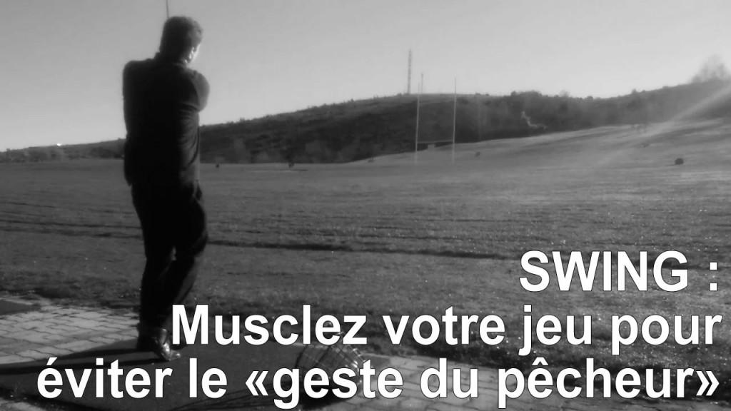 Musclez votre jeu et évitez le geste du PÊCHEUR…