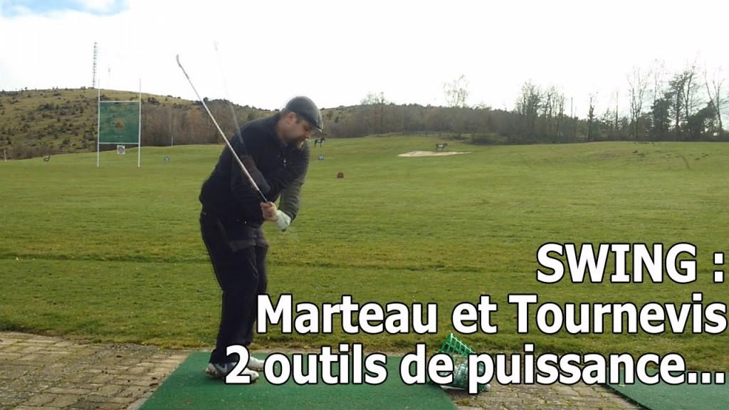 Marteau et Tournevis… la boîte à outil de votre swing puissant