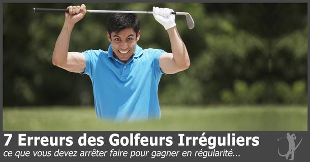 7 erreurs des golfeurs irréguliers